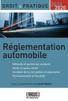 Couverture du livre « Règlementation automobile (édition 2019/2020) » de Lionel Namin aux éditions L'argus De L'assurance