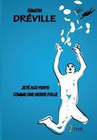 Couverture du livre « Jeté aux vents comme une herbe folle » de Simon Dreville aux éditions 7 Ecrit