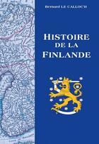 Couverture du livre « Histoire de la Finlande » de Bernard Le Calloc'H aux éditions Yoran Embanner