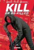 Couverture du livre « Kill or be killed T.2 » de Ed Brubaker et Sean Phillips aux éditions Delcourt
