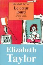 Couverture du livre « Le Coeur Lourd » de Elizabeth Taylor aux éditions Rivages