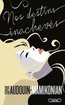 Couverture du livre « Nos destins inachevés » de Sophie Audouin-Mamikonian aux éditions Michel Lafon
