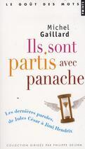 Couverture du livre « Ils sont partis avec panache ; les dernières paroles, de Jules César à Jimi Hendrix » de Michel Gaillard aux éditions Points