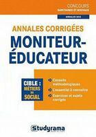 Couverture du livre « Annales corrigées ; moniteur-éducateur » de Stephanie Jaubert aux éditions Studyrama