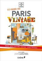 Couverture du livre « Le guide du Paris vintage » de Julien Chamoux et Cathy Robin aux éditions Chene