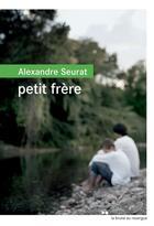 Couverture du livre « Petit frère » de Alexandre Seurat aux éditions Rouergue