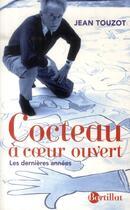 Couverture du livre « Cocteau à coeur ouvert ; les dernières années » de Jean Touzot aux éditions Bartillat