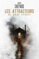 Couverture du livre « Les attracteurs de Rose Street » de Lucius Shepard aux éditions Le Belial
