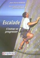 Couverture du livre « Escalade ; s'initier et progresser (édition 2004) » de Jean-Pierre Verdier aux éditions Amphora