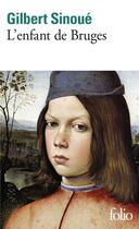 Couverture du livre « L'Enfant De Bruges » de Gilbert Sinoue aux éditions Gallimard