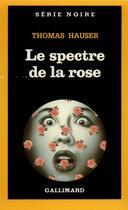 Couverture du livre « Le spectre de la rose » de Thomas Hauser aux éditions Gallimard