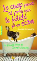 Couverture du livre « Le coup passa si près que le félidé fit un écart » de Louise Rennison aux éditions Gallimard Jeunesse