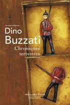 Couverture du livre « Chroniques terrestres » de Dino Buzzati aux éditions Robert Laffont