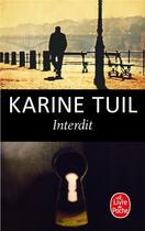 Couverture du livre « Interdit » de Karine Tuil aux éditions Lgf