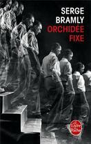 Couverture du livre « Orchidée fixe » de Serge Bramly aux éditions Lgf