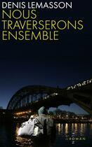 Couverture du livre « Nous traverserons ensemble » de Denis Lemasson aux éditions Plon