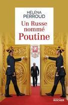 Couverture du livre « Un russe nommé Poutine » de Helena Perroud aux éditions Rocher