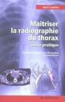 Couverture du livre « Maîtriser la radiographie du thorax » de Jenkins aux éditions Elsevier-masson
