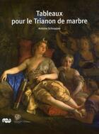Couverture du livre « Tableaux pour le Trianon de marbre » de Antoine Schnapper aux éditions Reunion Des Musees Nationaux