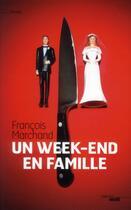 Couverture du livre « Un week-end en famille » de Francois Marchand aux éditions Cherche Midi