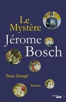 Couverture du livre « Le mystère Jérome Bosch » de Peter Dempf aux éditions Cherche Midi