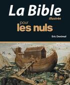 Couverture du livre « La Bible illustrée pour les nuls (édition 2016) » de Eric Denimal aux éditions First