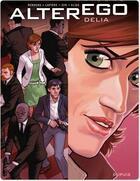 Couverture du livre « Alter ego ; saison 2 t.3 ; Delia » de Pierre-Paul Renders aux éditions Dupuis