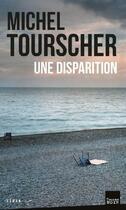 Couverture du livre « Une disparition » de Michel Tourscher aux éditions Toucan