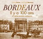 Couverture du livre « Bordeaux il y a 100 ans en cartes postales anciennes » de F.Texier Jc Bertreau aux éditions Patrimoines & Medias