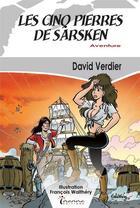 Couverture du livre « Les cinq pierres de Sarsken » de David Verdier et Francois Walthery aux éditions Inanna
