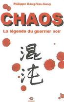 Couverture du livre « Chaos ; la légende du guerrier noir » de Philippe Dang-Van-Sung aux éditions Losanges
