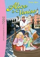 Couverture du livre « Alice T.14 ; Alice à Venise » de Caroline Quine aux éditions Hachette Jeunesse