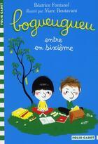 Couverture du livre « Bogueugueu entre en sixième » de Beatrice Fontanel et Marc Boutavant aux éditions Gallimard-jeunesse