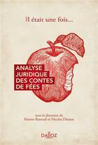 Couverture du livre « L'analyse juridique des contes de fées » de Nicolas Dissaux et Marine Ranouil aux éditions Dalloz