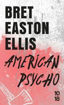 Couverture du livre « American psycho » de Bret Easton Ellis aux éditions 10/18