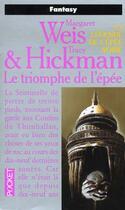 Couverture du livre « La légende de l'épée noire T.3 ; le triomphe de l'épée » de Margaret Weis et Tracy Hickman aux éditions Pocket