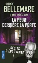 Couverture du livre « La peur derriere la porte - tome 1 » de Pierre Bellemare aux éditions Pocket