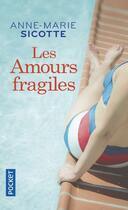 Couverture du livre « Les amours fragiles » de Anne-Marie Sicotte aux éditions Pocket
