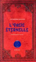 Couverture du livre « L'oasis éternelle » de Luis Montero Manglano aux éditions Actes Sud
