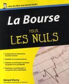 Couverture du livre « La bourse pour les nuls » de Gerard Horny aux éditions First