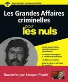 Couverture du livre « Les grandes affaires criminelles pour les nuls » de Jacques Pradel aux éditions First