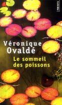 Couverture du livre « Le sommeil des poissons » de Veronique Ovalde aux éditions Points