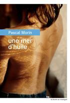 Couverture du livre « Une mer d'huile » de Pascal Morin aux éditions Rouergue