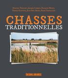 Couverture du livre « Chasses traditionnelles » de Collectif aux éditions Sud Ouest Editions