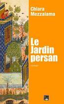 Couverture du livre « Le jardin persan » de Mezzalama Chiara aux éditions Des Falaises