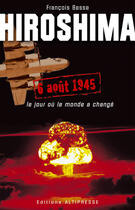 Couverture du livre « Hiroshima » de Francois Besse aux éditions Altipresse