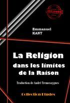 Couverture du livre « La religion dans les limites de la raison » de Immanuel Kant aux éditions Ink Book