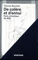 Couverture du livre « De colère et d'ennui ; Paris, chronique de 1832 » de Thomas Bouchet aux éditions Anamosa