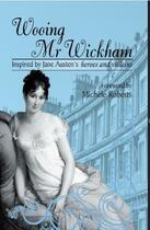 Couverture du livre « Wooing Mr Wickham » de Michele Roberts aux éditions Honno Press Digital