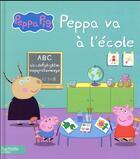 Couverture du livre « Peppa va à l'école » de Collectif aux éditions Hachette